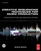 Creative Sequencing Techniques for Music Production 2nd Edition 9781136114069 1136114068