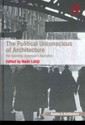 The Political Unconscious of Architecture 1st Edition 9781317020684 1317020685