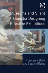 Museums and Silent Objects: Designing Effective Exhibitions 1st Edition 9781317092834 131709283X