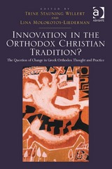 Innovation in the Orthodox Christian Tradition 1st Edition 9781317116387 1317116380