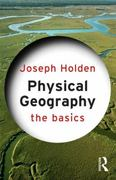 Physical Geography: The Basics 1st Edition 9781136727108 1136727108