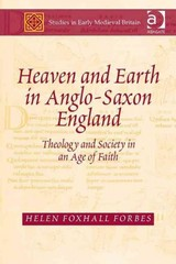 Heaven and Earth in Anglo-Saxon England 1st Edition 9781317123071 1317123077