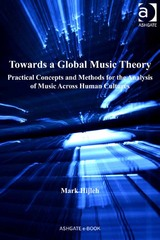 Towards a Global Music Theory 1st Edition 9781317009313 1317009312