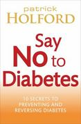 Say No to Diabetes 1st edition 9780749955892 0749955899