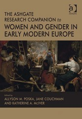 The Ashgate Research Companion to Women and Gender in Early Modern Europe 1st Edition 9781317041054 1317041054
