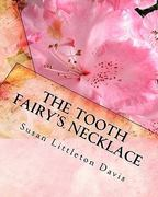 The Tooth Fairy's Necklace 0 9781453857458 1453857451