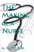 The Making of a Nurse 0 9780533161591 0533161592