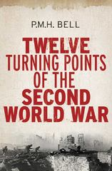 Twelve Turning Points of the Second World War 0 9780300148855 0300148852