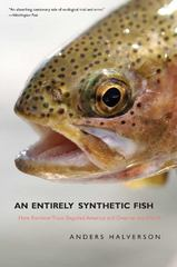An Entirely Synthetic Fish 1st Edition 9780300140880 0300140886