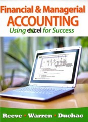 Financial and Managerial Accounting Using Excel for Success 1st Edition 9781111535223 1111535221