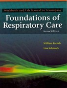 Workbook and Lab Manual for Wyka/Mathews/Rutkowski's Foundations of Respiratory Care, 2nd 2nd Edition 9781435469877 1435469879