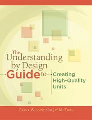 The Understanding by Design Guide to Creating High-Quality Units 1st Edition 9781416611493 1416611495