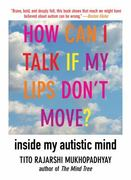How Can I Talk If My Lips Don't Move? 1st edition 9781611450224 1611450225