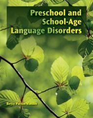 Preschool and School-Age Language Disorders 1st Edition 9781435493124 1435493125