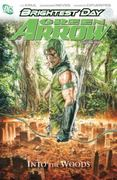 Green Arrow Vol. 1: Into the Woods 0 9781401230739 1401230733