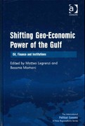 Shifting Geo-Economic Power of the Gulf 1st Edition 9781317055426 131705542X