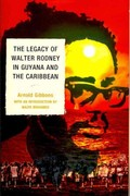 The Legacy of Walter Rodney in Guyana and the Caribbean 1st Edition 9780761854135 0761854134