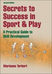 Secrets to Success in Sport and Play 2nd Edition 9780736090292 0736090290