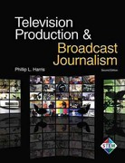 Television Production & Broadcast Journalism 2nd Edition 9781605253503 1605253502