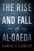The Rise and Fall of Al-Qaeda 1st Edition 9780199790654 0199790655