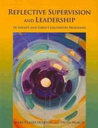 Reflective Supervision and Leadership for Infant and Early Childhood Programs 1st Edition 9781934019900 1934019909