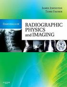 Essentials of Radiographic Physics and Imaging 1st Edition 9780323069748 0323069746