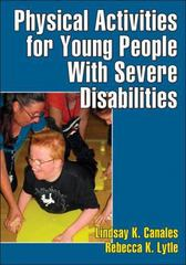 Physical Activities for Young People with Severe Disabilities 1st Edition 9780736095976 0736095977