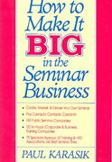 How to Make it Big in the Seminar Business 0 9780070341203 0070341206