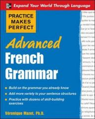 Practice Makes Perfect: Advanced French Grammar 1st Edition 9780071476959 0071476954