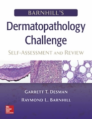 Barnhill's Dermatopathology Challenge: Self-Assessment & Review 1st Edition 9780071489225 0071489223