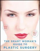The Smart Woman's Guide to Plastic Surgery, Updated Second Edition 2nd edition 9780071494199 0071494197