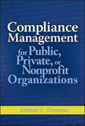 Compliance Management for Public, Private, or Non-Profit Organizations 1st Edition 9780071496407 0071496408