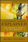 Investment Banking Explained: An Insider's Guide to the Industry 1st Edition 9780071497336 0071497331