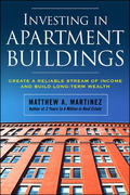 Investing in Apartment Buildings: Create a Reliable Stream of Income and Build Long-Term Wealth 1st edition 9780071498869 0071498869