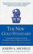 The New Gold Standard: 5 Leadership Principles for Creating a Legendary Customer Experience Courtesy of the Ritz-Carlton Hotel Company 1st Edition 9780071548335 0071548335