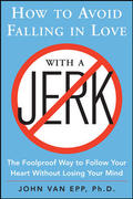 How to Avoid Falling in Love with a Jerk 1st Edition 9780071642491 0071642498