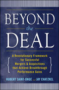 Beyond the Deal: A Revolutionary Framework for Successful Mergers & Acquisitions That Achieve Breakthrough Performance Gains 1st edition 9780071550109 0071550100