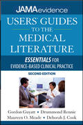 Users' Guides to the Medical Literature: Essentials of Evidence-Based Clinical Practice, Second Edition 2nd edition 9780071590389 0071590382