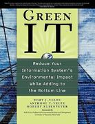 Green IT: Reduce Your Information System's Environmental Impact While Adding to the Bottom Line 1st Edition 9780071599238 0071599231