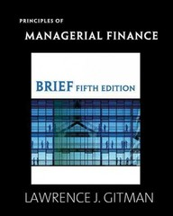 Principles of Managerial Finance, Brief & MyFinanceLab with Pearson eText Student Access Code Card Package 5th edition 9780132479554 0132479559