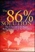 The 86 Percent Solution 1st edition 9780768668148 076866814X