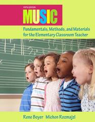Music Fundamentals, Methods, and Materials for the Elementary Classroom Teacher 5th edition 9780132563598 0132563592