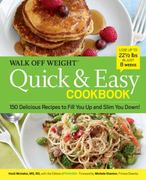 Walk Off Weight Quick & Easy Cookbook 0 9781605293042 1605293040