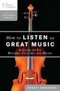 How to Listen to Great Music 1st Edition 9780452297081 0452297087