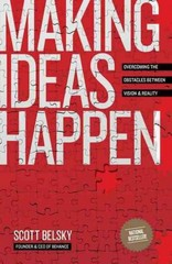 Making Ideas Happen 1st Edition 9781591844112 1591844118