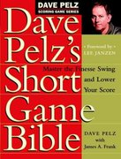 Dave Pelz's Short Game Bible 1st edition 9780767903448 0767903447