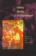 Violence, Identity, and Self-Determination 1st edition 9780804729963 0804729964