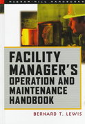 Facility Manager's Maintenance Handbook 2nd Edition 9780071477864 0071477861