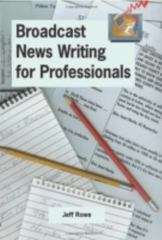 Broadcast News Writing for Professionals 0 9780966517620 0966517628