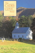 The Cades Cove Story 3rd edition 9780937207079 0937207071